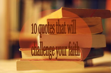 10 quotes that will challenge your faith post