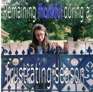 Remaining grateful during a frustrating season
