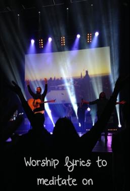 worship lyrics to meditate on.png